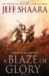 BOOK REVIEW: 'A Blaze of Glory': Jeff Shaara Portrays the Horror of the Battle of Shiloh in Stunning First Entry of New Civil War Trilogy