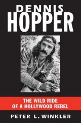 BOOK REVIEW: 'Dennis Hopper': Magnificent Portrait of a Hollywood Renaissance Man