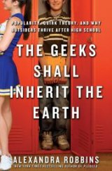 BOOK REVIEW: 'The Geeks Shall Inherit the Earth': Popularity in High School Doesn't Always Translate to Success Afterward