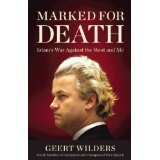 BOOK REVIEW: 'Marked for Death': Dutch Legislator Geert Wilders Guarded Round the Clock Because of His Outspoken Views on Islamification of Europe