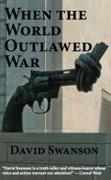 BOOK REVIEW: &#039;When the World Outlawed War&#039;: 83-Year-Old Treaty Signed by U.S., France, Dozens of Other Nations, Actually Did That!