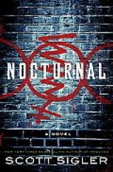 BOOK REVIEW: 'Nocturnal': Scott Sigler's Horror/Biotechnology/Police Procedural Novel Portrays an Alternate Universe San Francisco