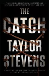 BOOK REVIEW:  'The Catch': Taylor Stevens' Shape-Shifting Heroine Vanessa Michael Munroe Gets More Than She Bargains for in East Africa