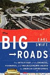 BOOK REVIEW: 'The Big Roads': Bicycle, Auto Driven Good Roads Movement, Lincoln Highway Paved the Way for Our Gigantic Interstate Highway Network