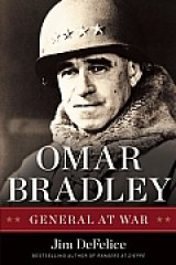 BOOK REVIEW: 'Omar Bradley': At Last -- a Comprehensive Biography of One of the Nation's Greatest -- and Most Neglected -- World War II Commanders