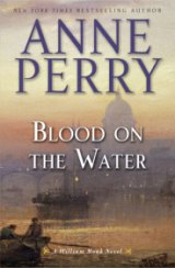 BOOK REVIEW: 'Blood on the Water': Events of Twentieth William Monk Novel Resonate with Today's Headlines