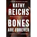 BOOK REVIEW: 'Bones Are Forever': Tempe Brennan Goes Far Afield -- Too Far? -- in Search of Infant Killer