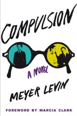 BOOK REVIEW: 'Compulsion': Retelling of Leopold-Loeb Murder Case Back in Print
