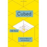 BOOK REVIEW: 'Cubed: A Secret History of the Workplace': How Tradition, Architecture, Office Furniture Shaped Our White-Collar Workplaces