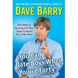 BOOK REVIEW: 'You Can Date Boys When You're Forty': Yes, Dave Barry Lives, Although Brazil is Dead
