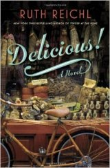 BOOK REVIEW: 'Delicious!': Ruth Reichl's Fiction Debut Should Appeal to Foodies, General Readers