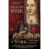 BOOK REVIEW: Now in Paperback: 'Elizabeth of York': Engrossing Portrayal of Henry VIII's Mother: A Key Figure in the Creation of the Tudor Dynasty
