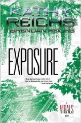 BOOK REVIEW: 'Exposure: A Virals Novel': Kathy Reichs Teams Up With Her Son Brendan in Fourth Entry in 'Virals' Y.A. Series