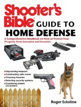 BOOK REVIEW: 'Shooter's Bible Guide to Home Defense: A Comprehensive Handbook on How to Protect Your Property from Intrusion and Invasion'