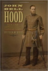 BOOK REVIEW: 'John Bell Hood: The Rise, Fall, and Resurrection of a Confederate General': Setting the Record Straight on an Imp