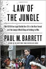 BOOK REVIEW: 'Law of the Jungle: The $19 Billion Legal Battle Over Oil in the Rain Forest and the Lawyer Who'd Stop at Nothing to Win'
