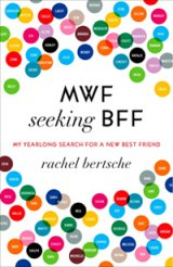 BOOK REVIEW: 'MWF Seeking BFF': Memoir Chronicles Year-long Search for a Best Friend Forever, One Date Per Week