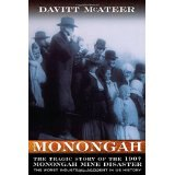 BOOK REVIEW: 'Monongah' Examines Culture of West Virginia Coal Mine Operations As Well as 1907 Disaster -- The Worst Industrial Accident in Nation's History