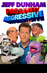 Jeff Dunham Brings Passively Aggressive Tour to Huntington April 13