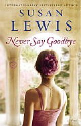 BOOK REVIEW: A Susan Lewis Double Feature: 'Never Say Goodbye' and 'The Truth About You': Two Women Face Adversity; Ideal for Book Clubs