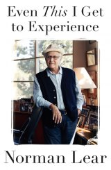 BOOK REVIEW: 'Even This I Get to Experience': Norman Lear Spills His Guts in Page-Turner Memoir