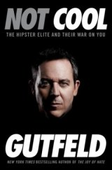 BOOK REVIEW: 'Not Cool': Gutfeld at His Best