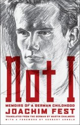 BOOK REVIEW: 'Not I: Memoirs of a German Childhood': Joachim Fest's Account of Survival During the Nazi Nightmare