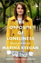 BOOK REVIEW: 'The Opposite of Loneliness': Marina Keegan's Posthumous Collection of Essays, Stories