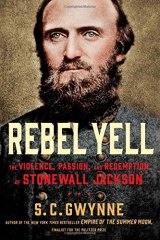BOOK REVIEW: 'Rebel Yell: The Violence, Passion, and Redemption of Stonewall Jackson': The Truth is Even Stranger Than the Legend