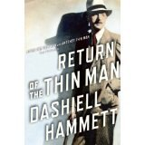 BOOK REVIEW: 'Return of the Thin Man': Two Unpublished Screen Stories by Dashiell Hammett That Were Transformed Into  'The Thin Man' Sequels