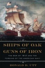 BOOK REVIEW: 'Ships of Oak, Guns of Iron': The War of 1812 Examined in Readable Detail on Its Bicentennial
