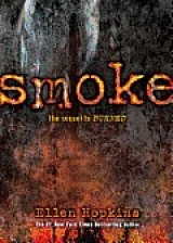 BOOK REVIEW: 'Smoke': Continuation of Ellen Hopkins Best-Selling Y.A. Novel 'Burned': What Happens to Pattyn Von Stratten and Her Family
