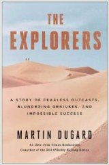 BOOK REVIEW: 'The Explorers': The Seven Traits of Successful Explorers Examined in Detail