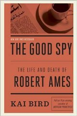 BOOK REVIEW: 'The Good Spy:  Engrossing, Heavily Sourced Story of a CIA Operative Who Tried to Bring Peace to the Middle East