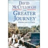BOOK REVIEW: 'The Greater Journey': David McCullough Fills Us In On the 'Missing Decades' of the American Experience in Paris