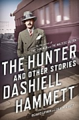 BOOK REVIEW: 'The Hunter and Other Stories': Vintage Dashiell Hammett Stories Still Entertain -- and Will  Introduce a New Generation to One of America's Greatest Writers