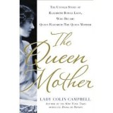 BOOK REVIEW: 'The Queen Mother':  Tell-All Biography of the Mother of Queen Elizabeth II Shows That The Demand for News, Gossip of  British Royals Is Unceasing