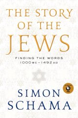 BOOK REVIEW: 'The Story of the Jews': Forget Everything You Think You Know About the Subject and Learn What Really Happened