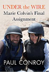 BOOK REVIEW: 'Under the Wire: Marie Colvin's Final Assignment': Brutally Explicit Account of Dangers Facing War Correspondents