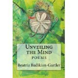 BOOK REVIEW: 'Unveiling the Mind': Poems by Chicago Writer Beatriz Badikian-Gartler  Reach Out to Readers