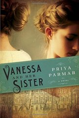 BOOK REVIEW: 'Vanessa and Her Sister':  Engrossing Fictionalized Biography of Virginia Woolf and Her Painter Sister Vanessa Bell