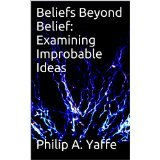 BOOK NOTES: 'Beliefs Beyond Belief: Examining Improbable Ideas': Skepticism and its Role in Believing