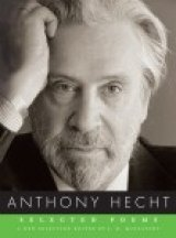 POETRY MONTH: From Anthony Hecht's 1990 Collection 'The Transparent Man'