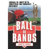 BOOK REVIEW: 'Ball or Bands': A Serious, Honest Discussion About Role of Football in Schools