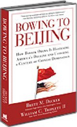 BOOK REVIEW: 'Bowing to Beijing': Communist China Running Roughshod Over Weak Obama Administration; PRC Predicted to Be World's Biggest Economy by 2016