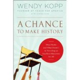 BOOK REVIEW: Teach For America founder Wendy Kopp tells how principles that drive the organization can transform America's Schools in 'A Chance to Make History'