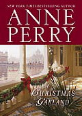 BOOK REVIEW: 'A Christmas Garland': Anne Perry's Christmas Novel Features Victor Narraway Facing an Almost Impossible Task