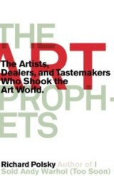 BOOK REVIEW: 'The Art Prophets': Dealers, Tastemakers Who Created Market for Modern Art