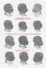 POETRY MONTH: Kevin Young: 'Ardency: A Chronicle of the Amistad Rebels'