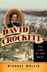 BOOK REVIEW: 'David Crockett: The Lion of the West': Michael Wallis Tries to Separate Legend from Fact About a Man Who Never Used the Nickname 'Davy'